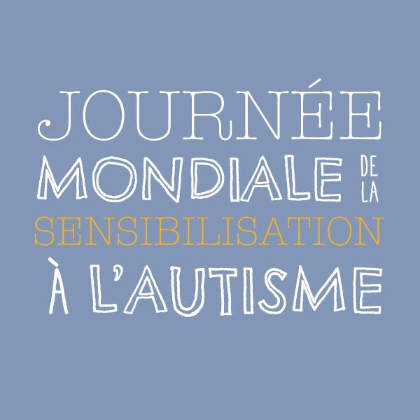 JOURNÉE MONDIALE AUTISME