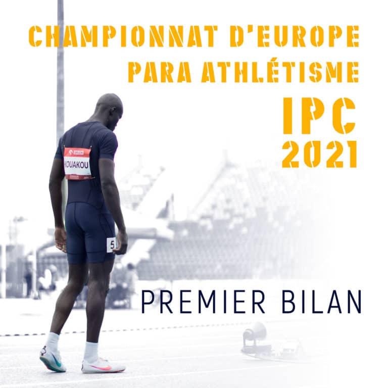 Bilan du championnat d'Europe IPC para athlétisme 2021